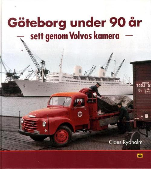 2014 - Göteborg under 90 år sett genom Volvo kamera - Claes Rydholm
